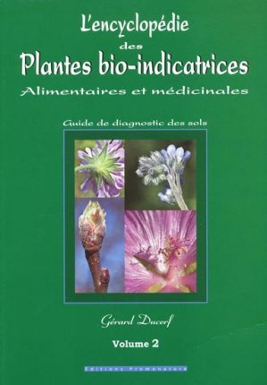 l 39 encyclop die des plantes bio indicatrices volume 2 alimentaires et m dicinales guide de. Black Bedroom Furniture Sets. Home Design Ideas